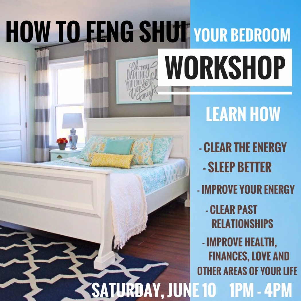 How To Feng Shui Your Bedroom Saturday June 10 1 4pm 49 With Ana